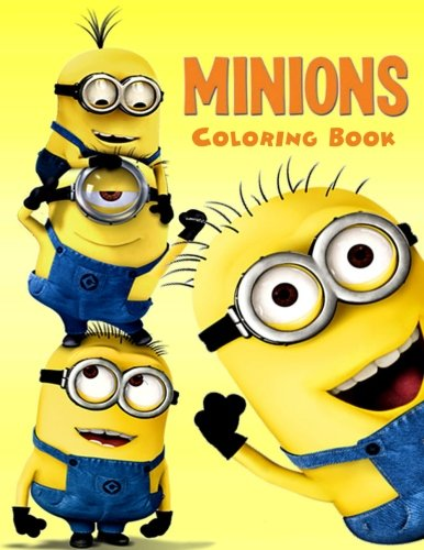 Minions: Coloring Book for Kids and Adults, Activity Book, Great Starter Book for Children (Coloring Book for Adults Relaxation and for Kids Ages 4-12)