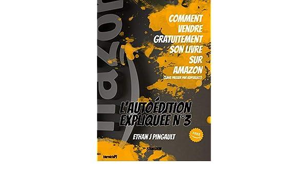 Amazon Com Comment Vendre Gratuitement Son Livre Sur Amazon
