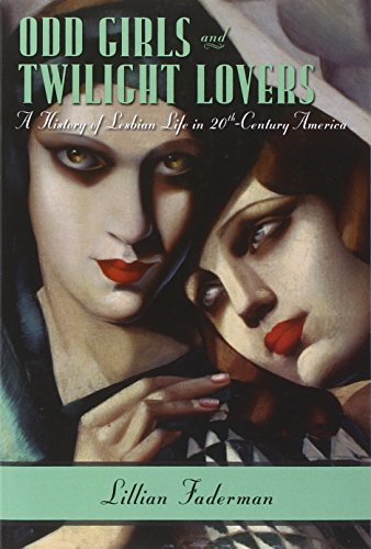 Pdf Social Sciences Odd Girls and Twilight Lovers: A History of Lesbian Life in Twentieth-Century America