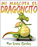 Mi Mascota El Dragoncito (Spanish Edition)