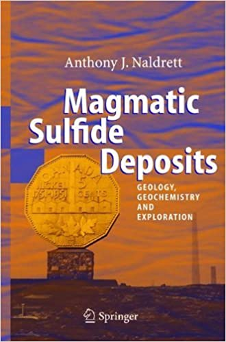 Book Magmatic Sulfide Deposits: Geology, Geochemistry and Exploration by Anthony Naldrett (2004-11-16)