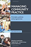 Managing Community Practice (Second Edition) : Principles, Policies and Programmes, , 1447301242