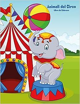Amazon It Animali Del Circo Libro Da Colorare Volume 1 Nick