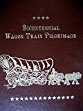 Bicentennial Wagon Train Pilgrimage, Joe Maerzke, 0931076013
