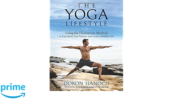 The Yoga Lifestyle: Using the Flexitarian Method to Ease ...
