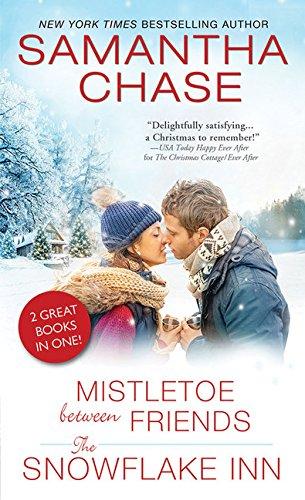 book cover of Mistletoe Between Friends / The Snowflake Inn