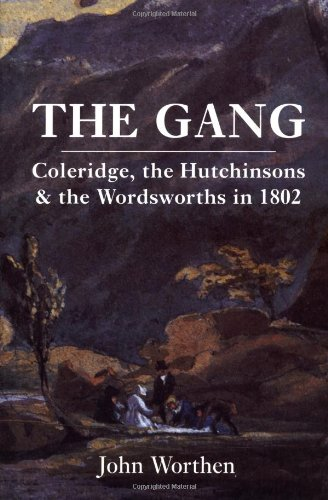The Gang: Coleridge, the Hutchinsons, and the Wordsworths in 1802