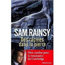 Des racines dans la pierre : Mon combat pour la renaissance du Cambodge (Biographies, Autobiographies) (French Edition)
