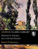 img - for Dramatic Scenes, with Other Poems book / textbook / text book