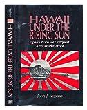 Hawaii under the Rising Sun, John J. Stephan, 082480872X