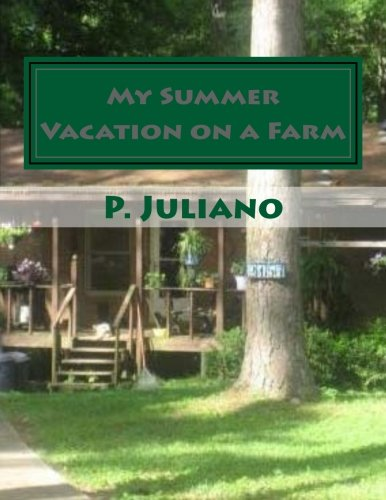 My Summer Vacation on a Farm: My Summer Vacation in Rogersville, ALA