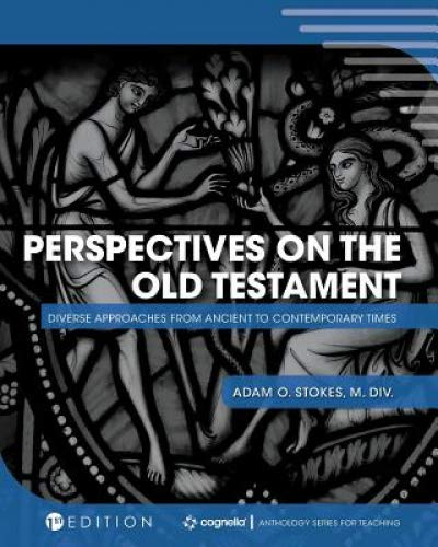 Perspectives on the Old Testament: Diverse Approaches from Ancient to Contemporary Times