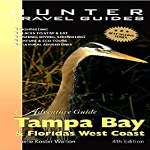 Florida's West Coast: Adventure Guide to Tampa Bay & Florida's West Coast