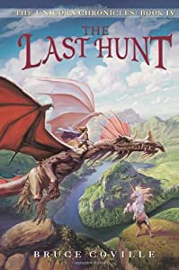 The Last Hunt (The Unicorn Chronicles, Book 4)