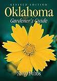Oklahoma Gardener s Guide (Gardener s Guides)