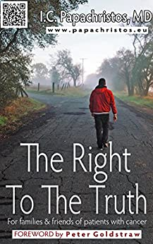 The Right To The Truth: For families and friends of patients with cancer (English Edition) por [Papachristos, Ioannis C.]