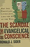 The Scandal of the Evangelical Conscience, Why Are Christians Living Just Like the Rest of the World?