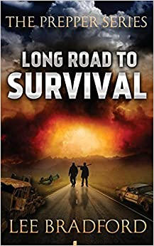 Book Long Road to Survival: The Prepper Series by Lee Bradford (2015-02-16)