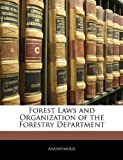 Forest Laws and Organization of the Forestry Department, Anonymous, 1143649672