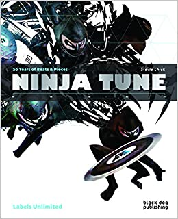 Ninja Tune: 20 Years of Beats & Pieces Labels Unlimited ...