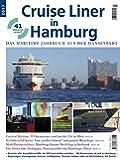 Cruise Liner in Hamburg 2017: Das maritime Jahrbuch aus der Hansestadt