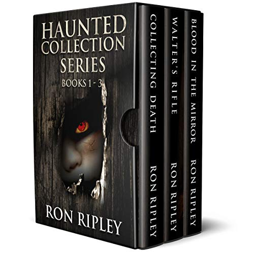 (Haunted Collection Series: Books 1 - 3: Supernatural Horror with Scary Ghosts & Haunted)