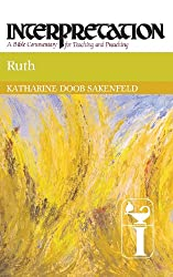 Ruth (Interpretation: A Bible Commentary for Teaching & Preaching)