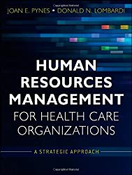 Human Resources Management for Health Care Organizations: A Strategic Approach