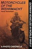 Motorcycles of the Wehrmacht, Horst Hinrichsen, 0887406858