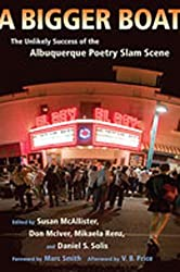 A Bigger Boat: The Unlikely Success of the Albuquerque Poetry Slam Scene (Mary Burritt Christiansen Poetry)