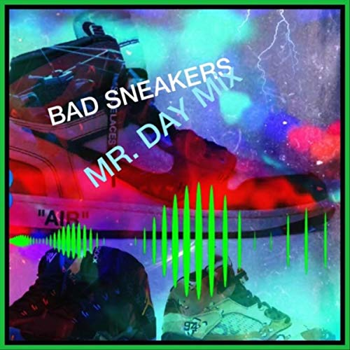 (Bad Sneakers (Mr. Day Mix))