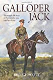 Galloper Jack: The Remarkable Story of the Man Who Rode a Real War Horse