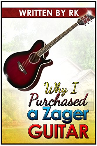 Why I purchased A Zager Guitar.