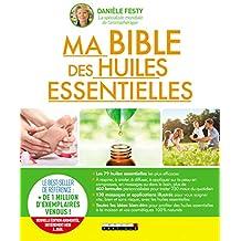 Ma bible des huiles essentielles : Nouvelle édition augmentée