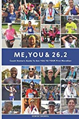 Me, You & 26.2: Coach Denise's Guide to get YOU TO YOUR First Marathon (Black & White Edition) Paperback