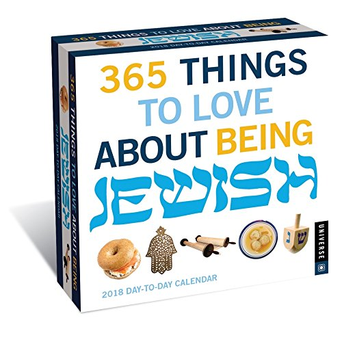 365 Things to Love About Being Jewish 2018 Day-to-Day Calendar