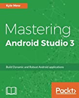 Mastering Android Studio 3 Front Cover