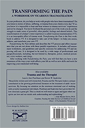 Transforming the Pain: A Workbook on Vicarious Traumatization ...