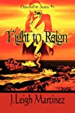 Fight to Reign, J. Leigh Martinez, 1462695418