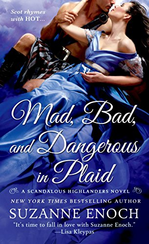 Mad, Bad, and Dangerous in Plaid: A Scandalous Highlanders Novel by [Enoch, Suzanne]