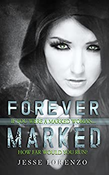 Forever Marked (Marked Series Book 1) by [Lorenzo, Jesse]