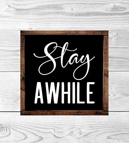 Stay Awhile Farmhouse Wood Sign]()
