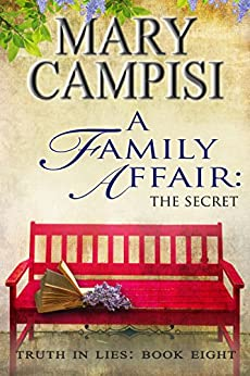 A Family Affair: The Secret; Truth in Lies, Book 8 by [Campisi, Mary]