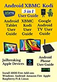 Android XBMC Kodi  5 In 1 User Guide (Updated March 2017): Android Tablet, Phone & Google TV User Guide, XBMC Kodi & TV Streaming User Guide
