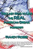 The Last Man to Live the Real American Dream, Randy Rossi, 1935993577