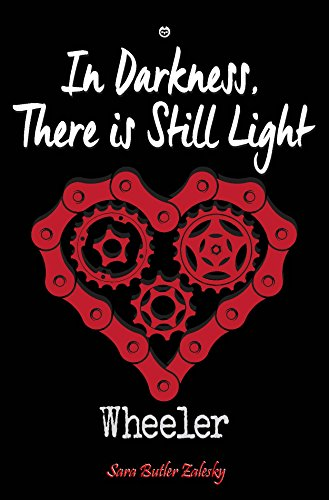 In Darkness, There is Still Light (Wheeler Book 2) by [Zalesky, Sara Butler]