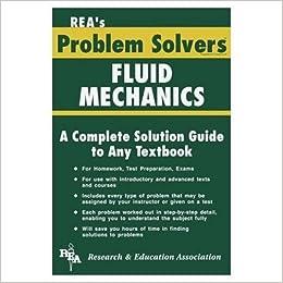 Fluid Mechanics & Dynamics Problem Solver: The Editors of REA, John