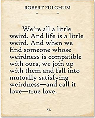 Robert Fulghum - We're All a Little Weird - 11x14 Unframed Typography Book Page Print - Great Gift for Book Lovers