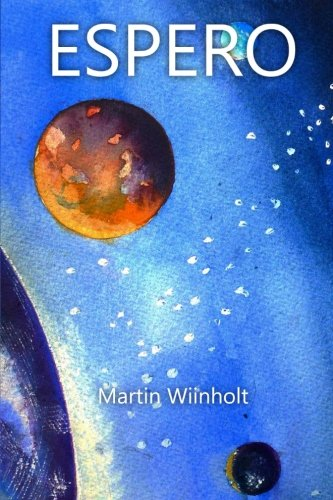 Espero (Alterity Chronicles) (Volume 1) Martin Wiinholt