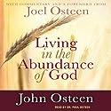 Living in the Abundance of God Hörbuch von John Osteen Gesprochen von: Paul Osteen